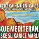 """Izložba akademske slikarice Marije Puzak """"Boje Mediterana"""""""