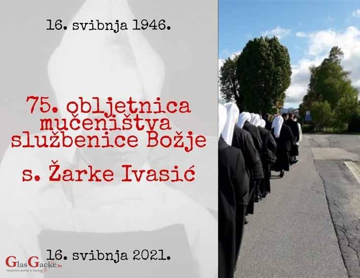 75. obljetnica mučeničke smrti s. Žarke Ivasić